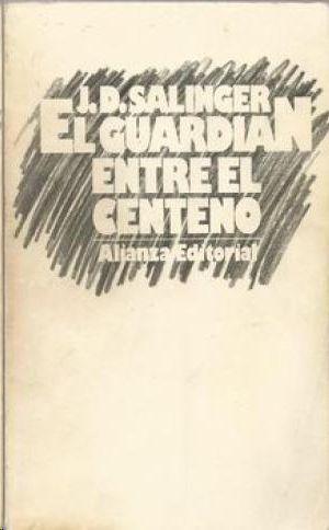EL GUARDIAN ENTRE CENTENO
