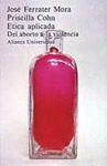 ETICA APLICADA: DEL ABORTO A LA VIOLENCIA