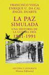 PAZ SIMULADA. UNA HISTORIA DE LA GUERRA FRIA 1941-1991, LA