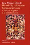 HISTORIA LITERATURA HISPANOAMERICANA. I. ORIGENES A LA EMANCIPACION