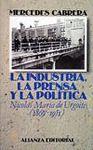INDUSTRIA, LA PRENSA Y LA POLITICA. NICOLAS MARIA URGOITI (1869-1951)