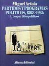 PARTIDOS Y PROGRAMAS POLITICOS, 1808-1936 I. LOS PARTIDOS POLITICOS