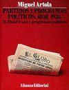 PARTIDOS Y PROGRAMAS POLITICOS, 1808-1936 II. MANIFIESTOS Y PROGRAMAS