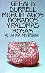 MURCIÉLAGOS DORADOS Y PALOMAS ROSAS