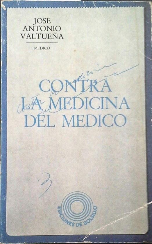 CONTRA LA MEDICINA DEL MÉDICO