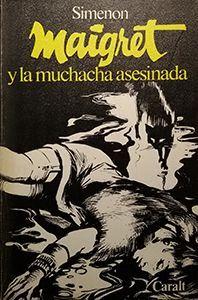 MAIGRET Y LA MUCHACHA ASESINADA