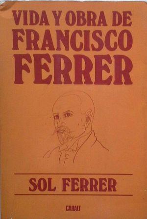 VIDA Y OBRA DE FRANCISCO FERRER GUARDIA