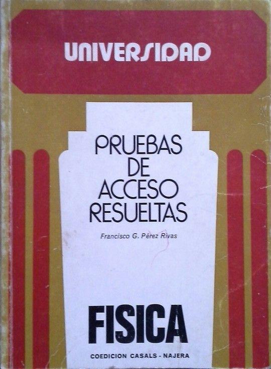 UNIVERSIDAD. PRUEBAS DE ACCESO RESUELTAS. FÍSICA