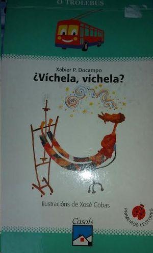 ¿VICHELA, VICHELA?