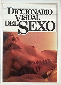 DICCIONARIO VISUAL DEL SEXO