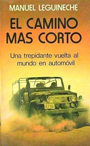 EL CAMINO MÁS CORTO - UNA TREPIDANTE VUELTA AL MUNDO EN AUTOMÓVIL