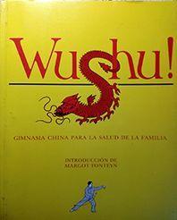 WUSHU, GIMNASIA CHINA PARA LA SALUD DE LA FAMILIA