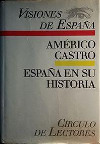 ESPAÑA EN SU HISTORIA : CRISTIANOS, MOROS Y JUDÍOS
