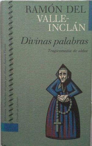 DIVINAS PALABRAS (TRAGICOMEDIA DE ALDEA)