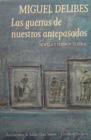 LAS GUERRAS DE NUESTROS ANTEPASADOS (NOVELA Y VERSIÓN TEATRAL)
