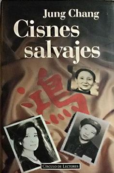 CISNES SALVAJES : TRES HIJAS DE CHINA