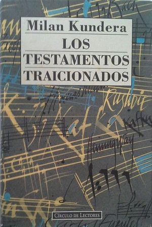 LOS TESTAMENTOS TRAICIONADOS
