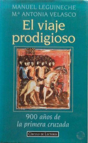 EL VIAJE PRODIGIOSO - 900 AÑOS DE LA PRIMERA CRUZADA