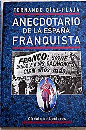 ANECDOTARIO DE LA ESPAÑA FRANQUISTA