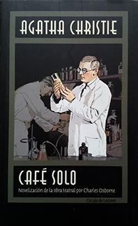 CAFÉ SOLO, NOVELIZACIÓN DE LA OBRA TEATRAL DE CHARLES OSBORNE