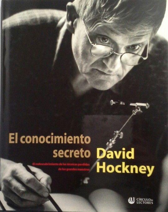 EL CONOCIMIENTO SECRETO - DAVID HOCKNEY