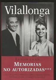 LA FLOR Y NATA : MEMORIAS NO AUTORIZADAS