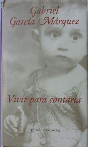 VIVIR PARA CONTARLA