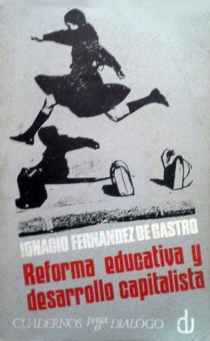 REFORMA EDUCATIVA Y DESARROLLO CAPITALISTA