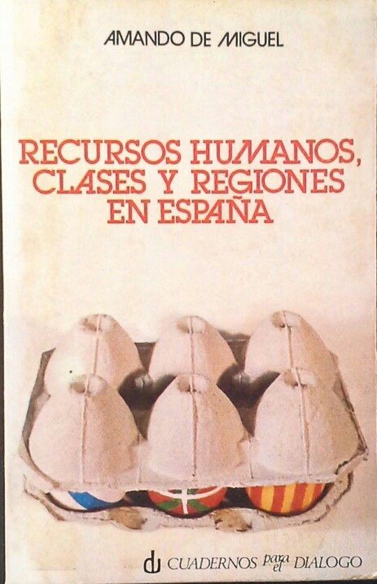RECURSOS HUMANOS, CLASES Y REGIONES EN ESPAÑA