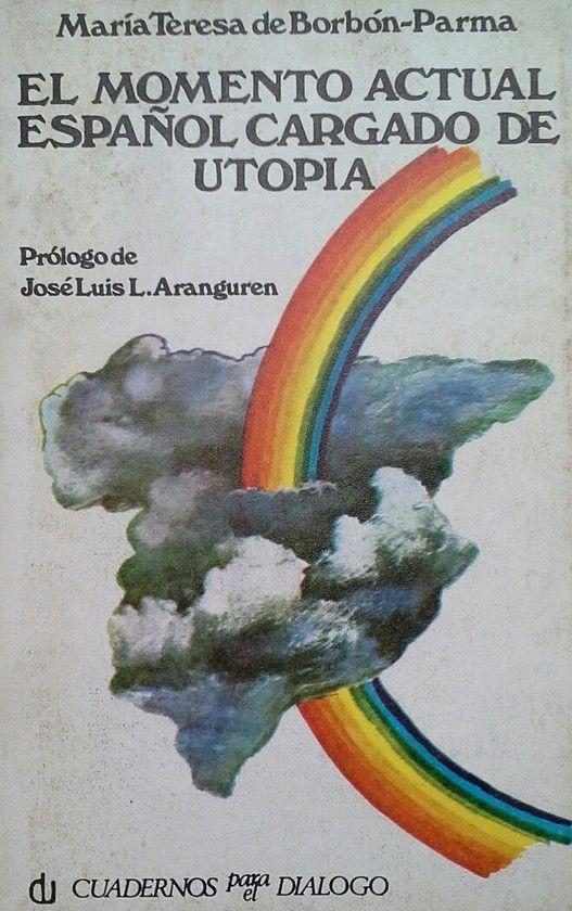 EL MOMENTO ACTUAL ESPAÑOL CARGADO DE UTOPÍA