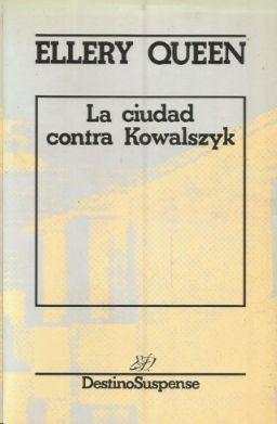 LA CIUDAD CONTRA KOWALSYK