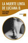 LA MUERTE LENTA DE LUCIANA B