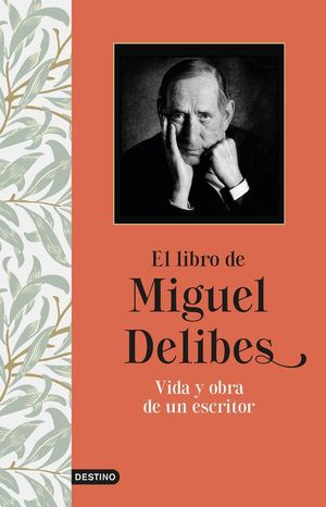 EL LIBRO DE MIGUEL DELIBES. VIDA Y OBRA DE UN ESCRITOR