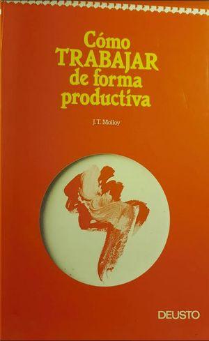CÓMO TRABAJAR DE FORMA PRODUCTIVA