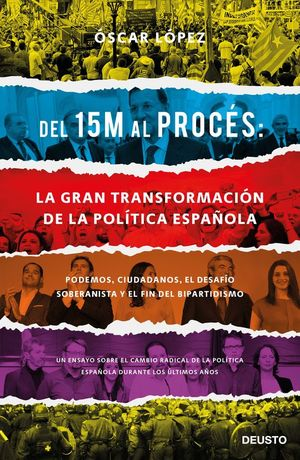 DEL 15M AL PROCES: LA GRAN TRANSFORMACION DE LA POLITICA ESPAÑOLA