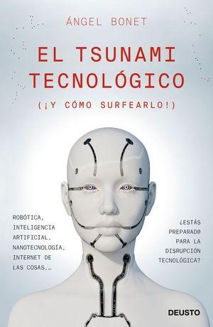 EL TSUNAMI TECNOLOGICO (¡ Y CÓMO SURFEARLO!)