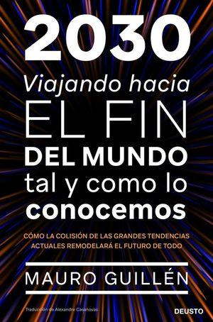 2030: VIAJANDO HACIA EL FIN DEL MUNDO TAL Y COMO LO CONOCEMOS