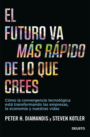 EL FUTURO VA MÁS RÁPIDO DE LO QUE CREES