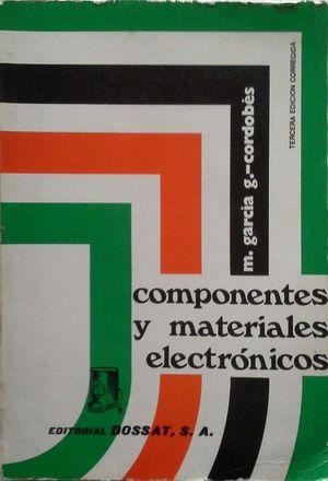 COMPONENTES Y MATERIALES ELECTRONICOS