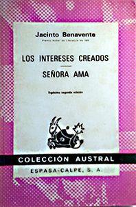 LOS INTERESES CREADOS ; SEÑORA AMA