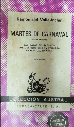 MARTES DE CARNAVAL : ESPERPENTOS