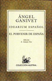 IDEARIUM ESPAÑOL ; EL PORVENIR DE ESPAÑA