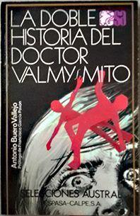 LA DOBLE HISTORIA DEL DOCTOR VALMY ; MITO