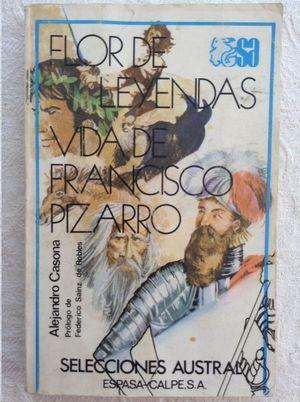 FLOR DE LEYENDAS  VIDA DE FRANCISCO PIZARRO