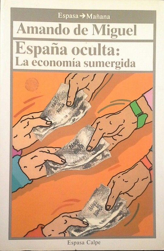ESPAÑA OCULTA - LA ECONOMÍA SUMERGIDA