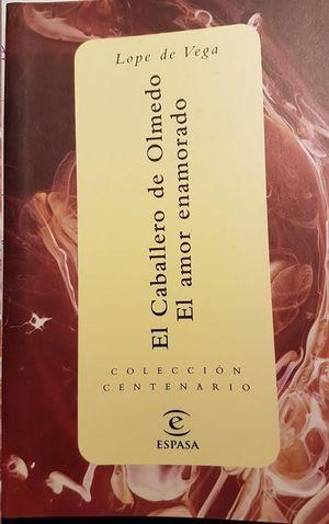 EL CABALLERO DE OLMEDO. EL AMOR ENEMORADO