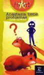 ANASTASIA TIENE PROBLEMAS