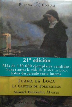 JUANA LA LOCA - LA CAUTIVA DE TORDESILLAS