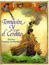 TOMASIN Y EL CERDITO
