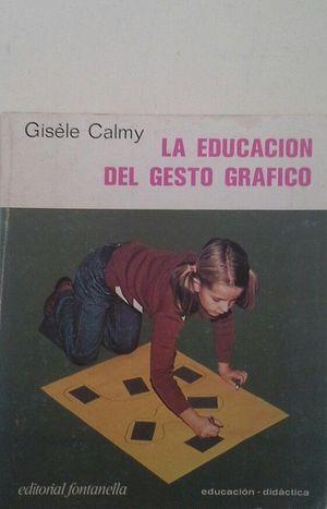 LA EDUCACIÓN DEL GESTO GRÁFICO